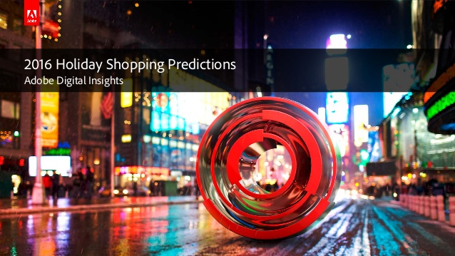 Adobe's 2016 Digital Insights Shopping Predictions for the upcoming holiday season