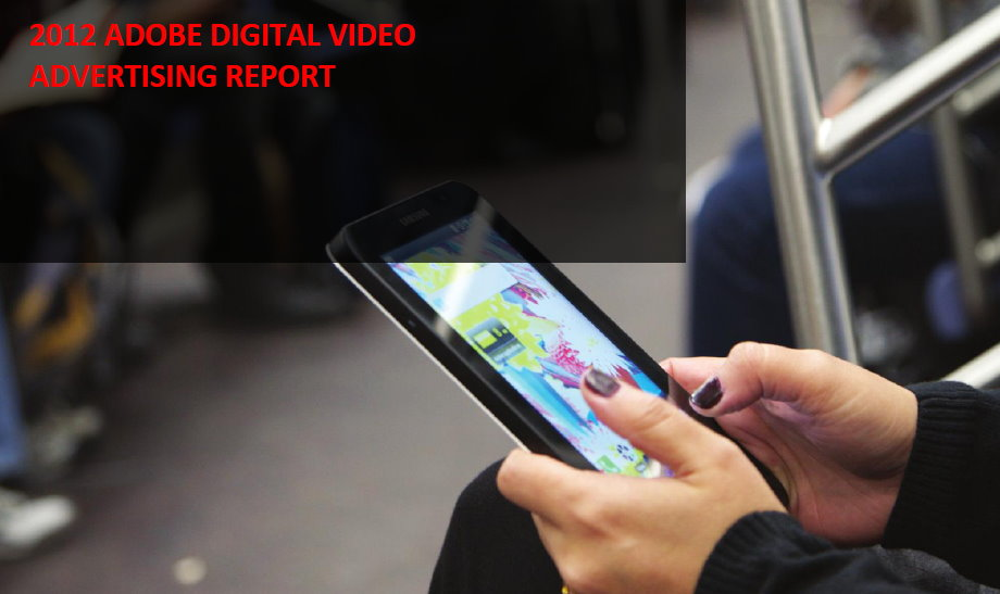 2012 Adobe Digital Video Advertising Report
