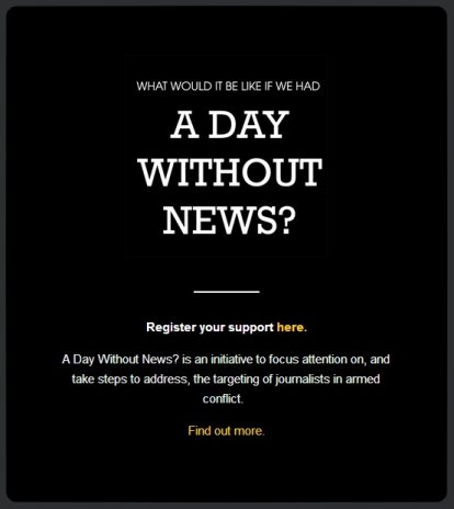 "We support ""A Day Without News"" campaign: justice for death of journalists in war zones"