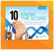 Silverpop's ultimate guide to scoring customers and prospects