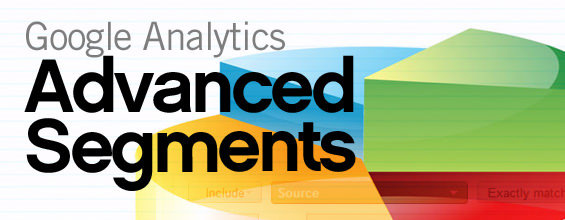 Gain insight from Google Analytics' Advanced Segments and analytics intelligence