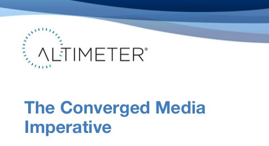 Altimeter's converged media imperative: integrated media for performance and success